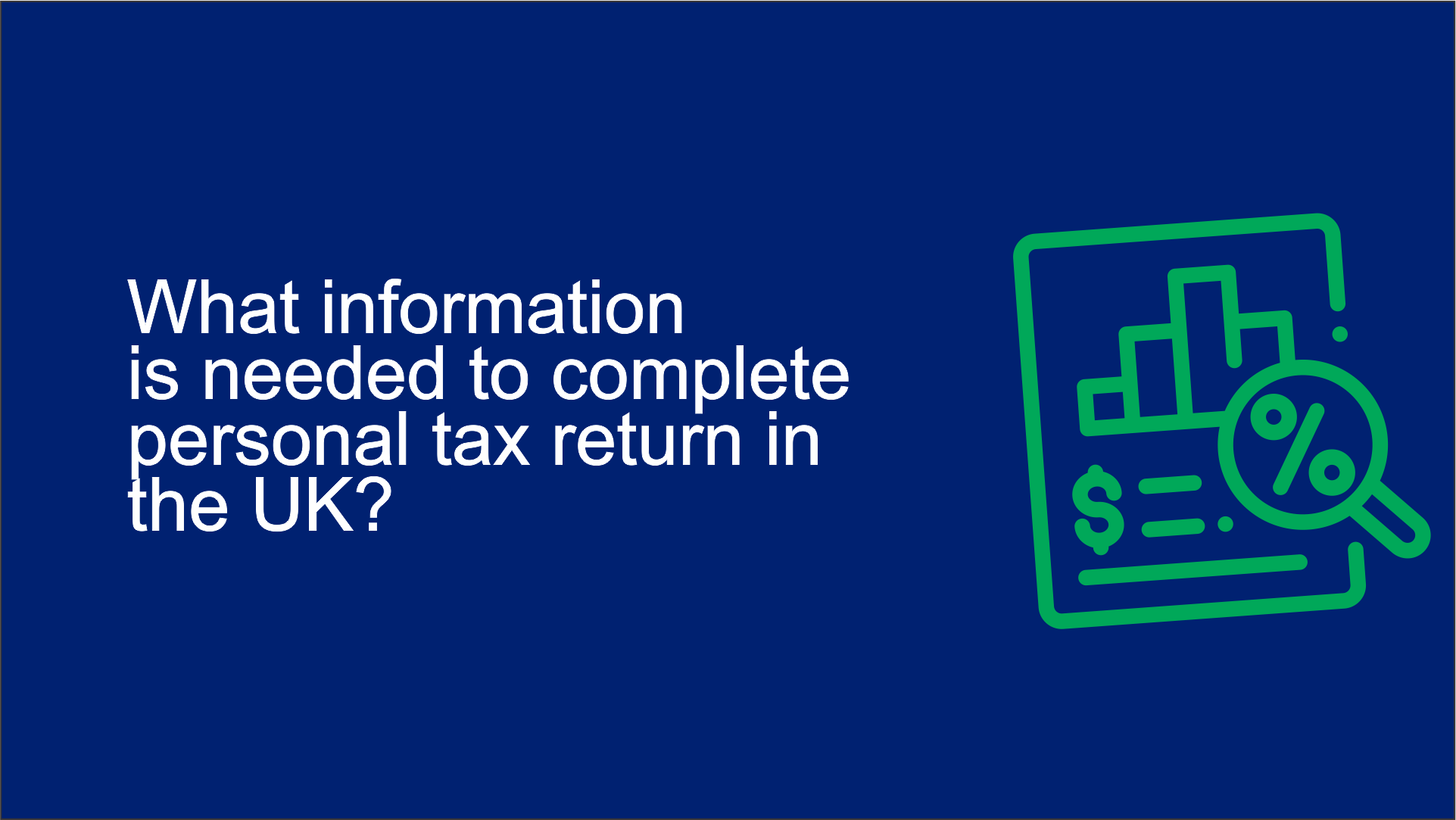 What information is needed to complete personal tax return in the UK