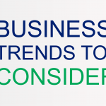 Three Business Trends To Consider in 2021